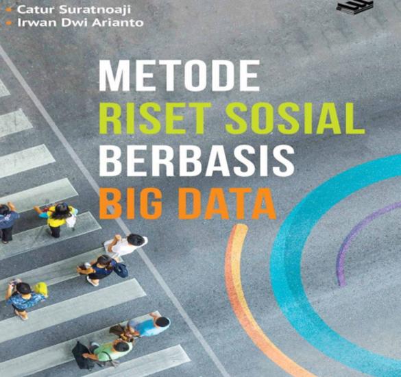 Buku METODE RISET SOSIAL BERBASIS BIG DATA